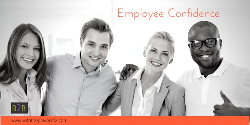 Employee Confidence translates to Customer Confidence