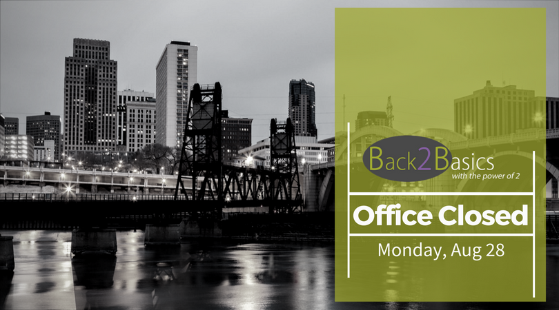 Back2Basics Office Closed (28Aug2017)