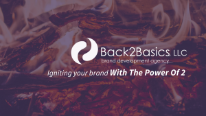 Brand Management Agency - Back2Basics, LLC