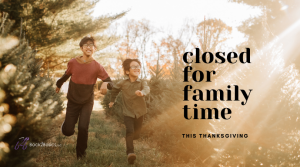 Back2Basics Closed for Family Time This Thanksgiving
